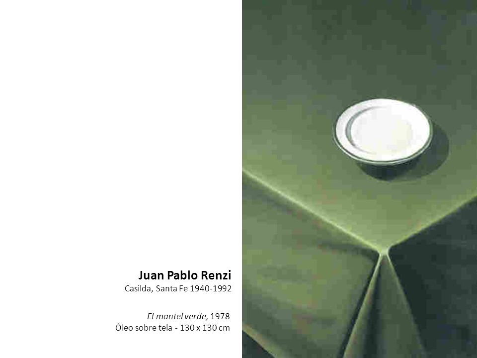 Juan Pablo Renzi Casilda, Santa Fe 1940-1992 El mantel verde, 1978