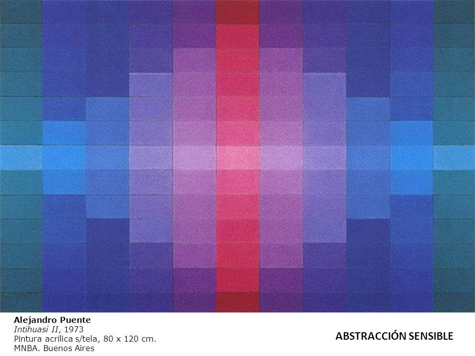 ABSTRACCIÓN SENSIBLE Alejandro Puente Intihuasi II, 1973