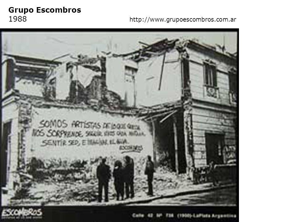 Grupo Escombros 1988 http://www.grupoescombros.com.ar