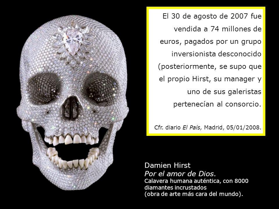 El 30 de agosto de 2007 fue vendida a 74 millones de euros, pagados por un grupo inversionista desconocido (posteriormente, se supo que el propio Hirst, su manager y uno de sus galeristas pertenecían al consorcio.