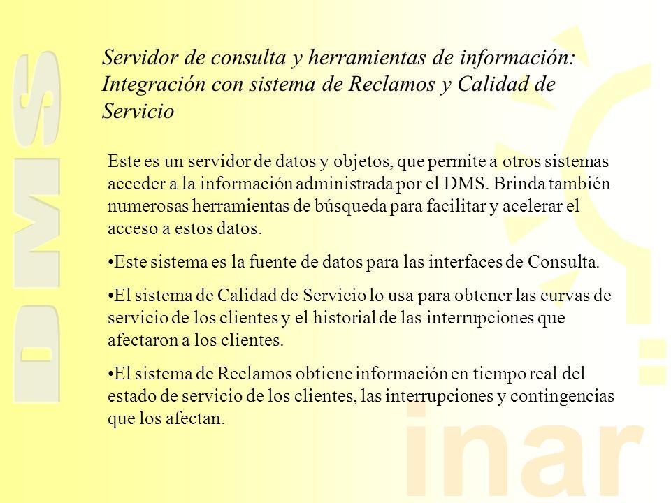 Servidor de consulta y herramientas de información: Integración con sistema de Reclamos y Calidad de Servicio