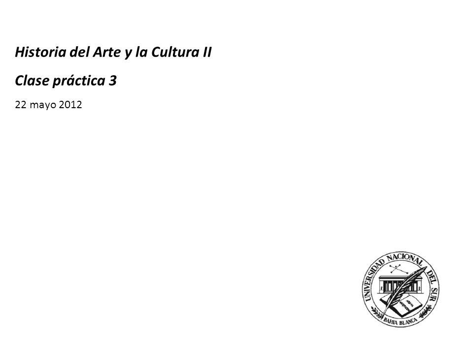 Historia del Arte y la Cultura II Clase práctica 3