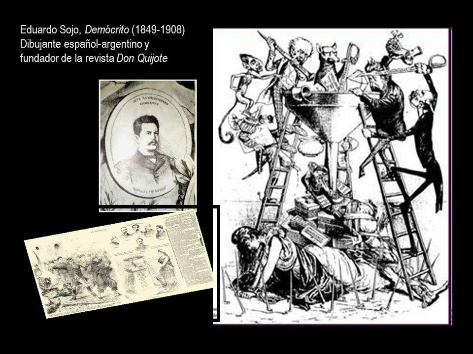 Eduardo Sojo, Demócrito (1849-1908) Dibujante español-argentino y fundador de la revista Don Quijote