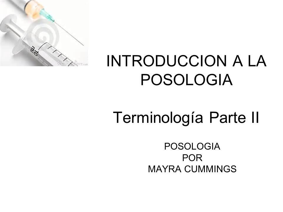 INTRODUCCION A LA POSOLOGIA Terminología Parte II