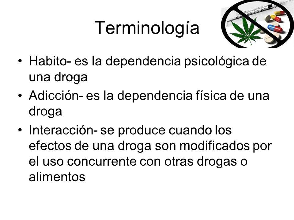 Terminología Habito- es la dependencia psicológica de una droga