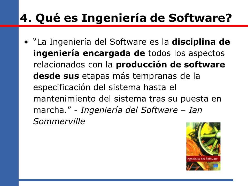 4. Qué es Ingeniería de Software