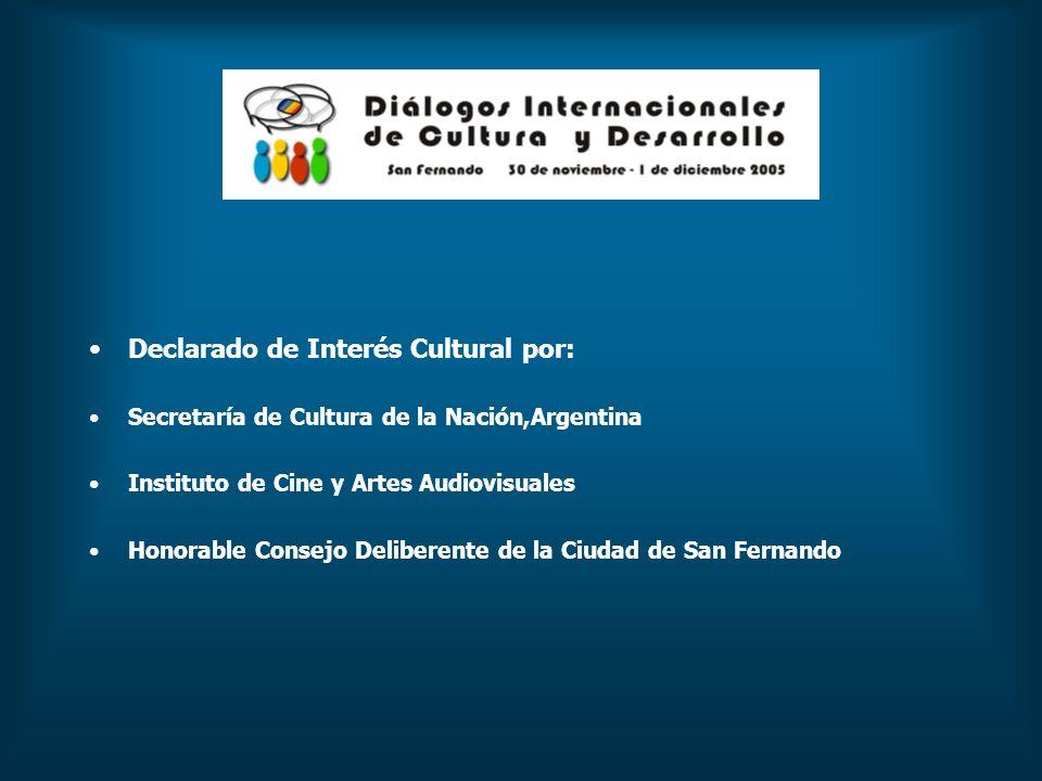 Declarado de Interés Cultural por: