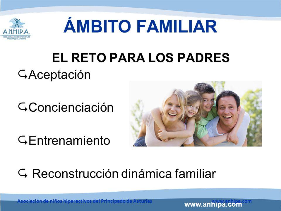 ÁMBITO FAMILIAR EL RETO PARA LOS PADRES Aceptación Concienciación