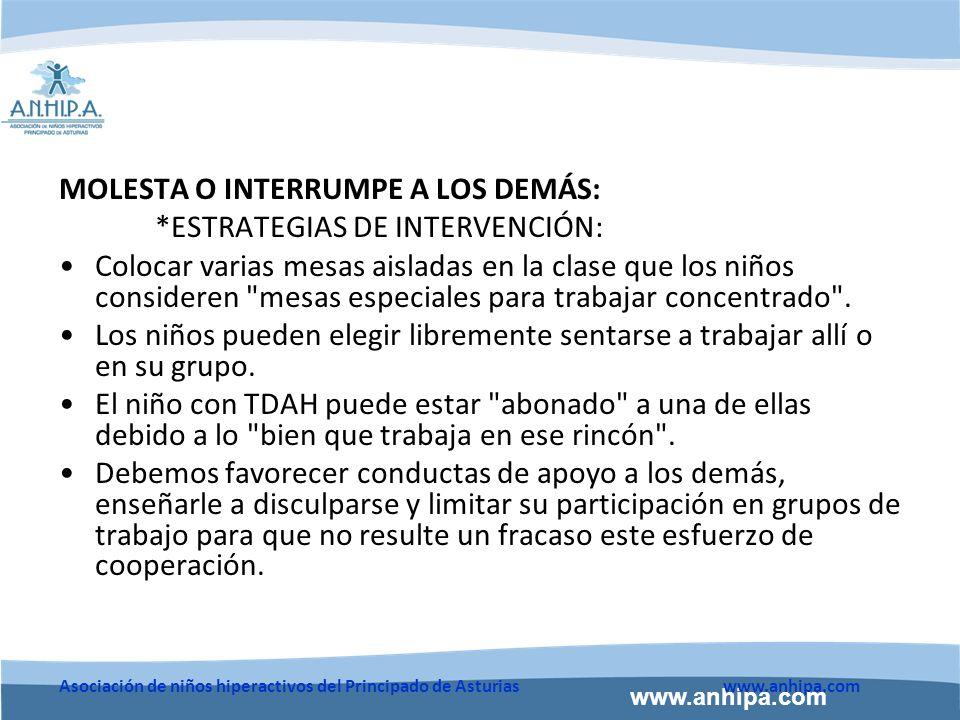 MOLESTA O INTERRUMPE A LOS DEMÁS: *ESTRATEGIAS DE INTERVENCIÓN: