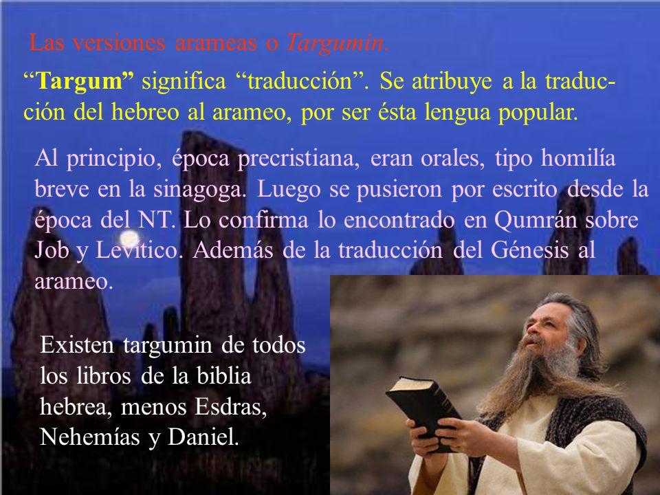 Las versiones arameas o Targumin.