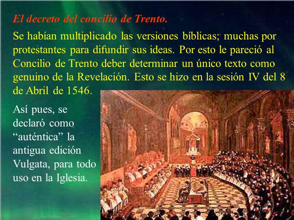 El decreto del concilio de Trento.