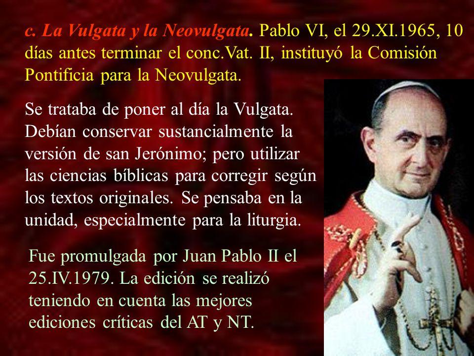 c. La Vulgata y la Neovulgata. Pablo VI, el 29. XI