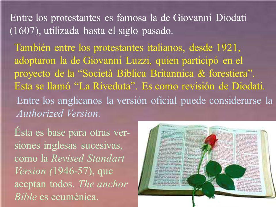 Entre los protestantes es famosa la de Giovanni Diodati (1607), utilizada hasta el siglo pasado.