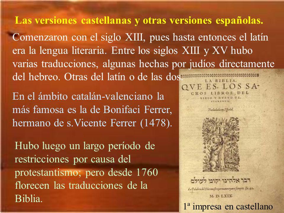 Las versiones castellanas y otras versiones españolas.