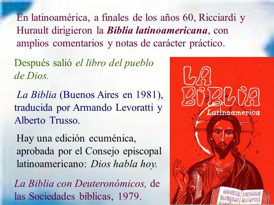 En latinoamérica, a finales de los años 60, Ricciardi y Hurault dirigieron la Biblia latinoamericana, con amplios comentarios y notas de carácter práctico.
