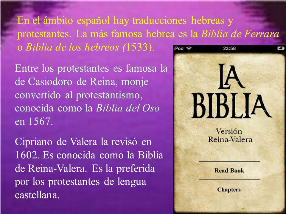 En el ámbito español hay traducciones hebreas y protestantes