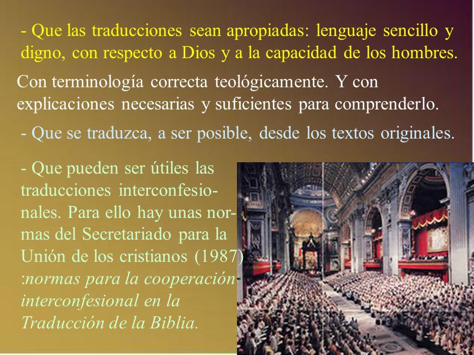 - Que las traducciones sean apropiadas: lenguaje sencillo y digno, con respecto a Dios y a la capacidad de los hombres.