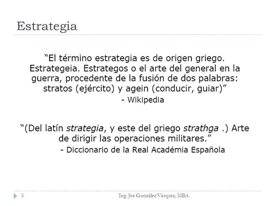 Estrategia Ing. Joe González Vásquez, MBA.
