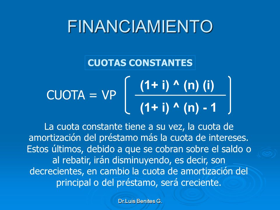 FINANCIAMIENTO (1+ i) ^ (n) (i) (1+ i) ^ (n) - 1 CUOTA = VP