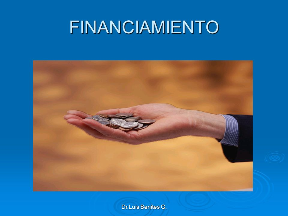 FINANCIAMIENTO Dr.Luis Benites G.