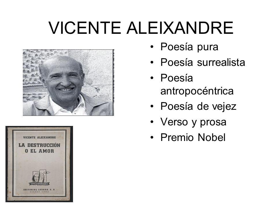 VICENTE ALEIXANDRE Poesía pura Poesía surrealista