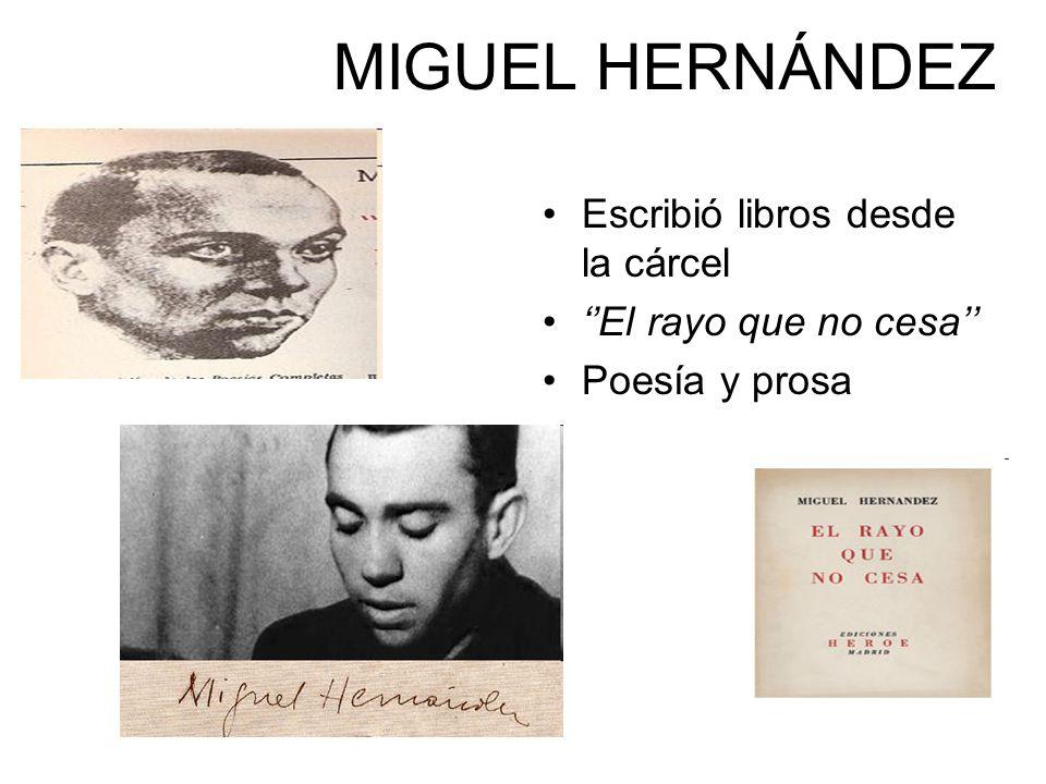 MIGUEL HERNÁNDEZ Escribió libros desde la cárcel