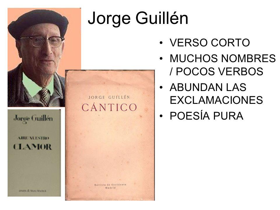 Jorge Guillén VERSO CORTO MUCHOS NOMBRES / POCOS VERBOS