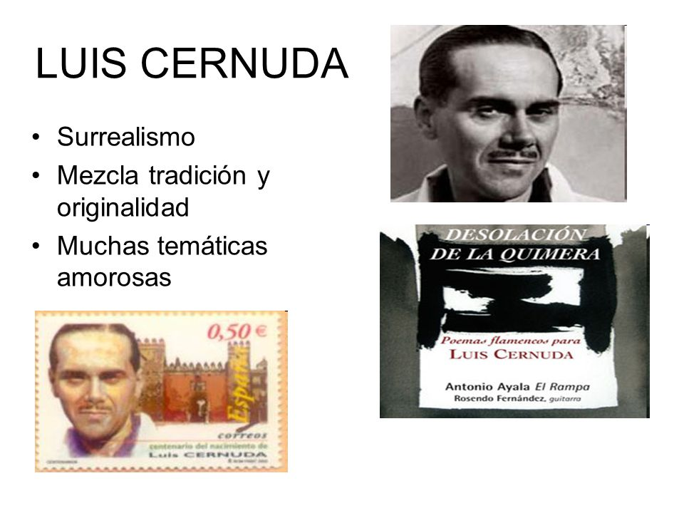 LUIS CERNUDA Surrealismo Mezcla tradición y originalidad