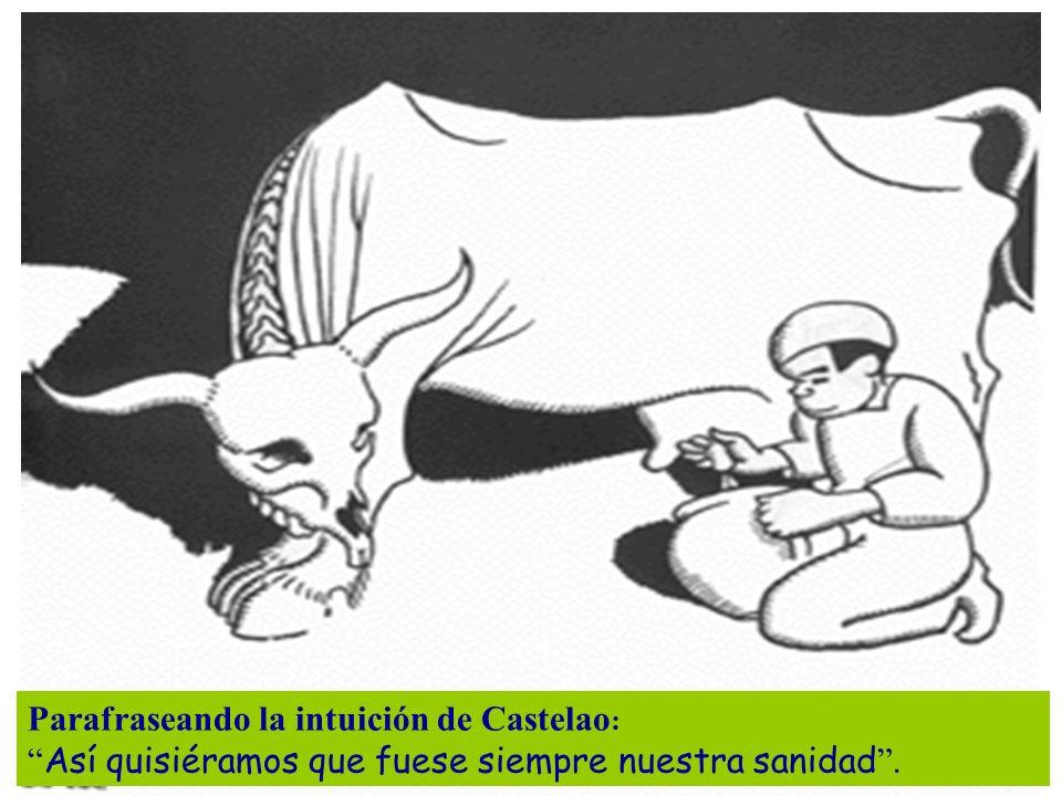 Parafraseando la intuición de Castelao: Así quisiéramos que fuese siempre nuestra sanidad .