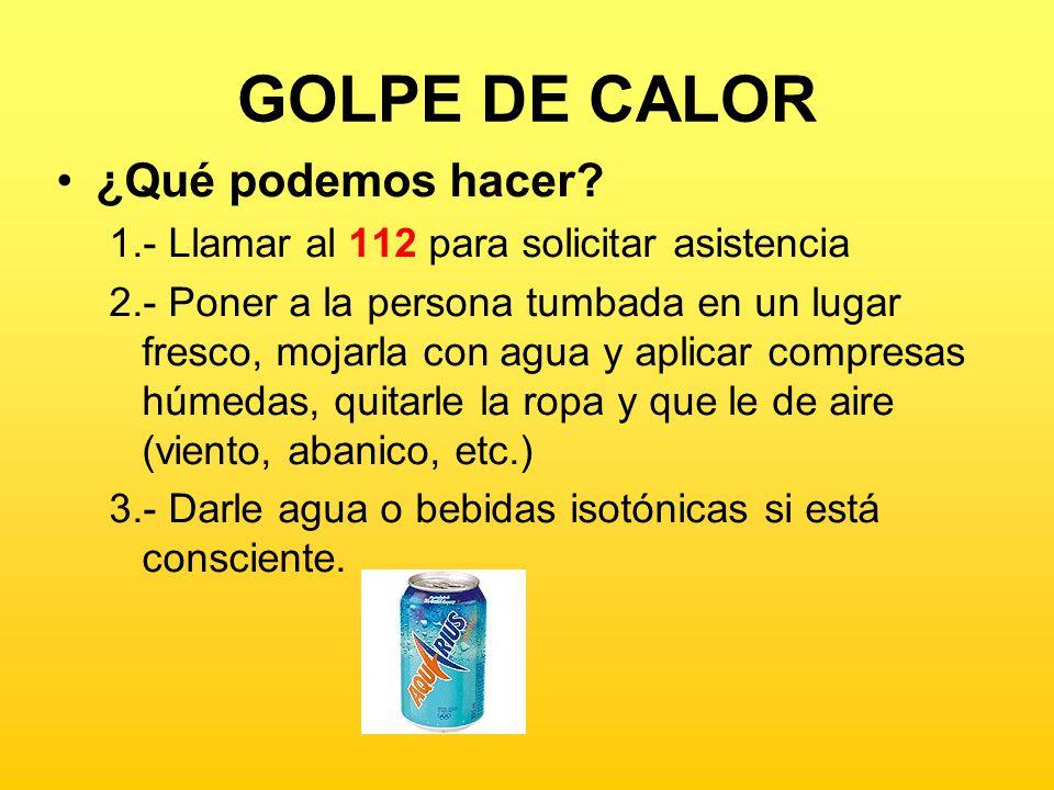 GOLPE DE CALOR ¿Qué podemos hacer