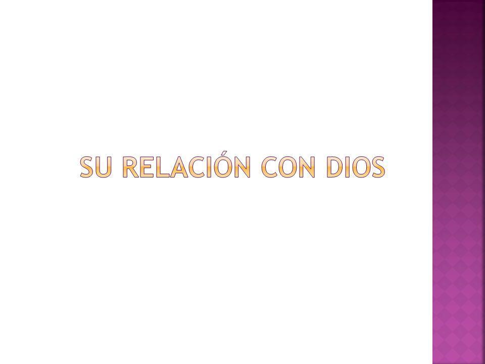 SU RELACIÓN CON DIOS