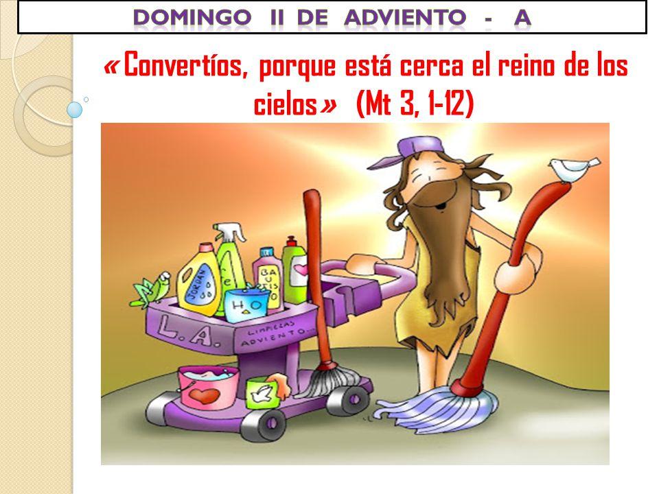 « Convertíos, porque está cerca el reino de los cielos» (Mt 3, 1-12)