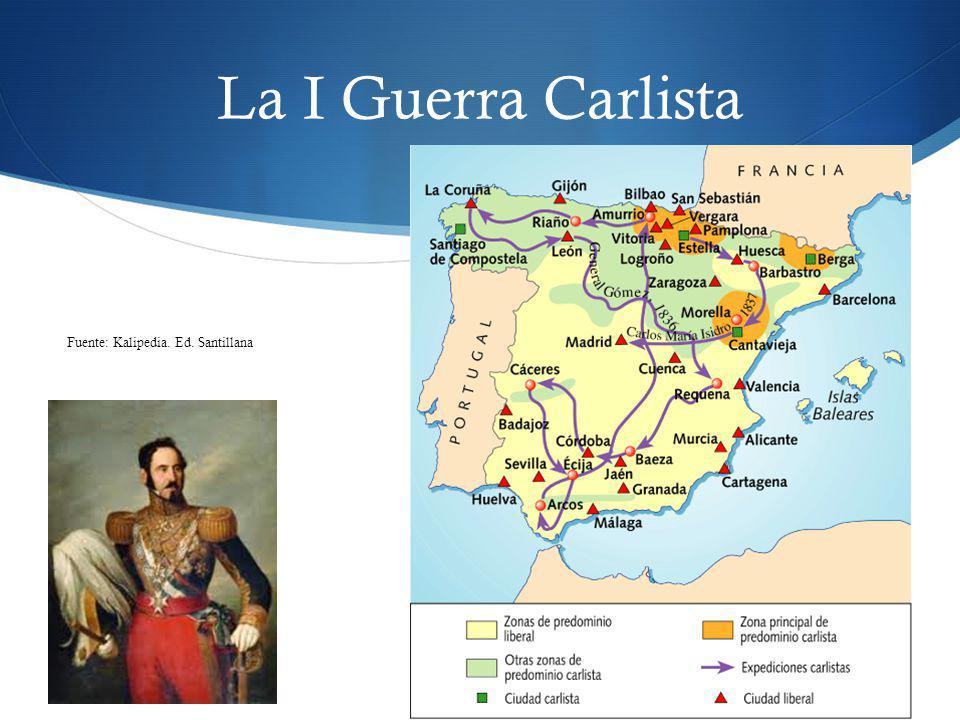 La I Guerra Carlista Fuente: Kalipedia. Ed. Santillana