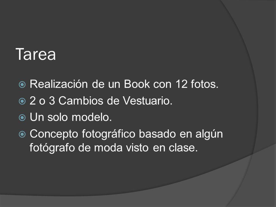 Tarea Realización de un Book con 12 fotos. 2 o 3 Cambios de Vestuario.