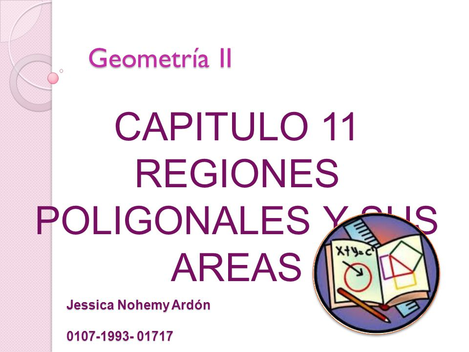 CAPITULO 11 REGIONES POLIGONALES Y SUS AREAS
