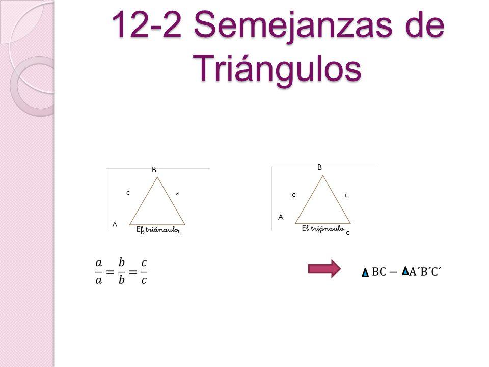12-2 Semejanzas de Triángulos