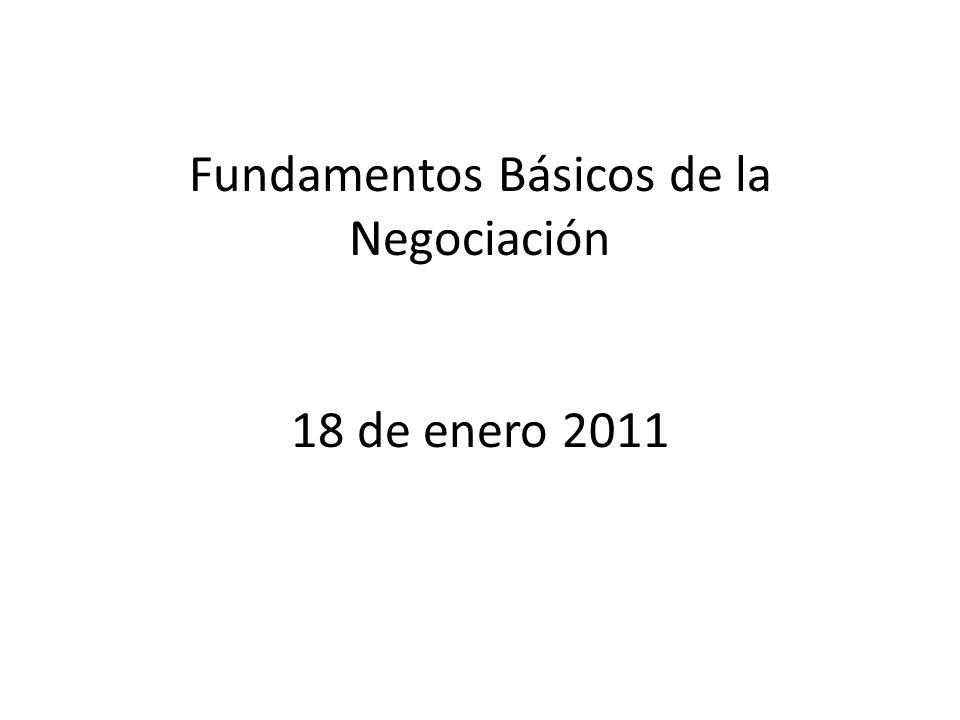 Fundamentos Básicos de la Negociación 18 de enero 2011
