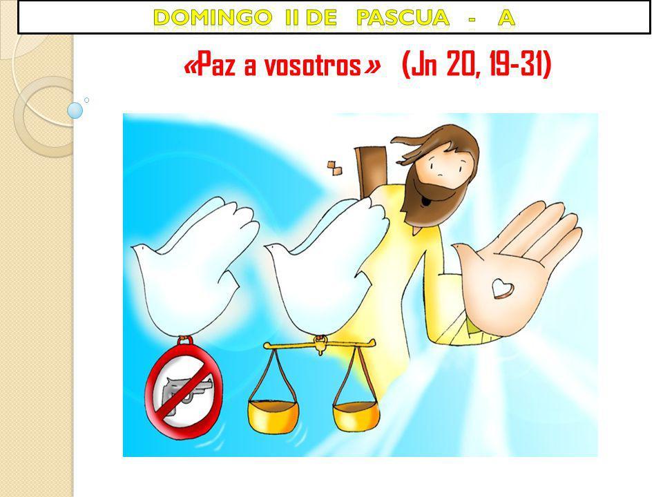DOMINGO ii de PASCUA - a «Paz a vosotros» (Jn 20, 19-31)