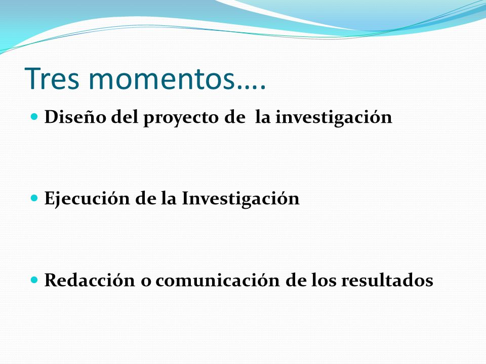Tres momentos…. Diseño del proyecto de la investigación