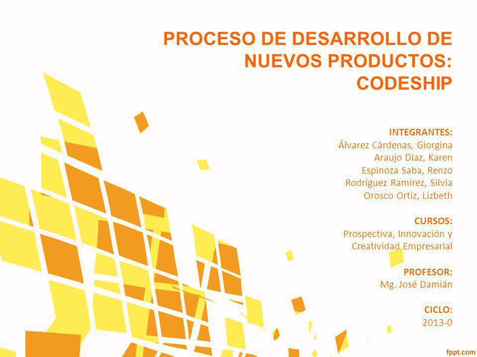 PROCESO DE DESARROLLO DE NUEVOS PRODUCTOS: CODESHIP