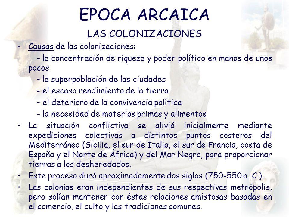 EPOCA ARCAICA LAS COLONIZACIONES Causas de las colonizaciones: