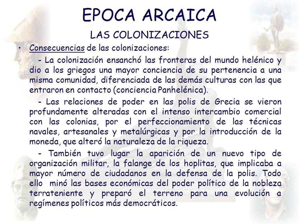 EPOCA ARCAICA LAS COLONIZACIONES Consecuencias de las colonizaciones: