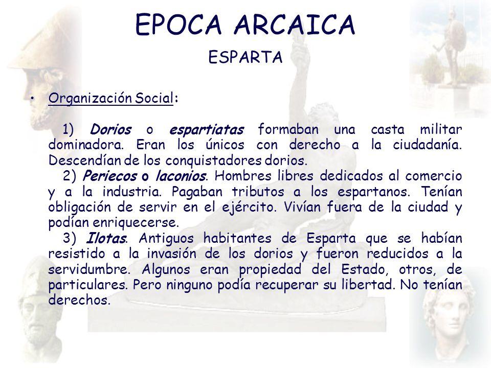 EPOCA ARCAICA ESPARTA Organización Social:
