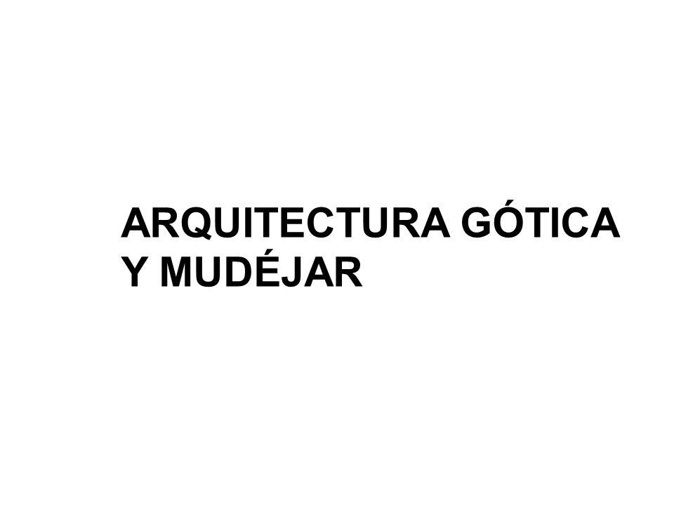 ARQUITECTURA GÓTICA Y MUDÉJAR