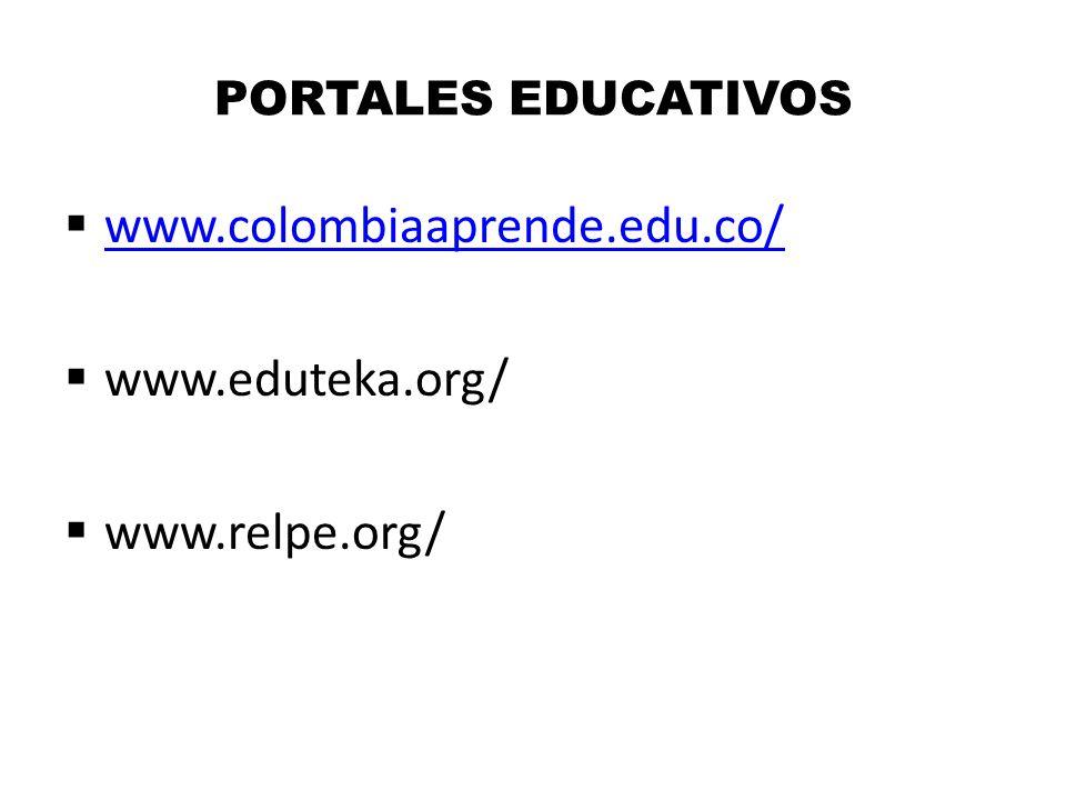 www.colombiaaprende.edu.co/ www.eduteka.org/ www.relpe.org/