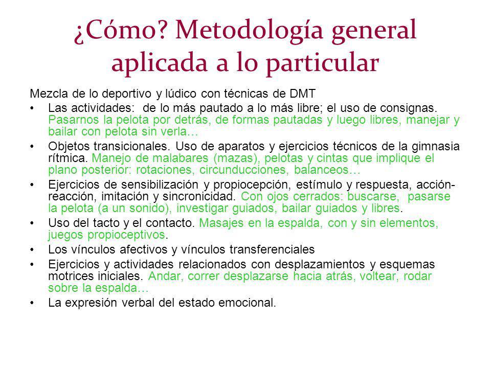 ¿Cómo Metodología general aplicada a lo particular