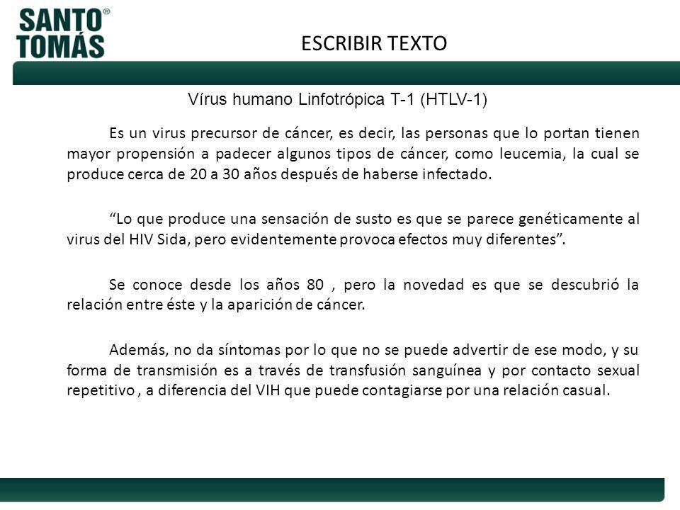 ESCRIBIR TEXTO Vírus humano Linfotrópica T-1 (HTLV-1)
