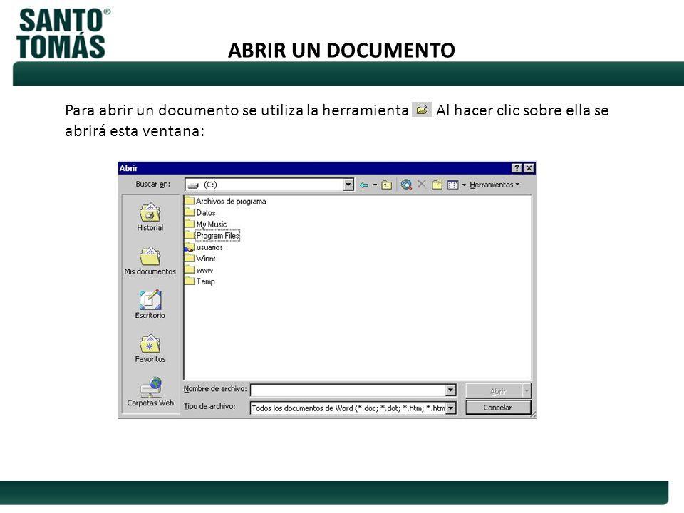 ABRIR UN DOCUMENTO Para abrir un documento se utiliza la herramienta .