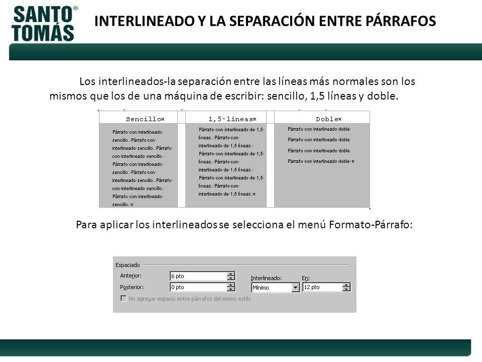 INTERLINEADO Y LA SEPARACIÓN ENTRE PÁRRAFOS