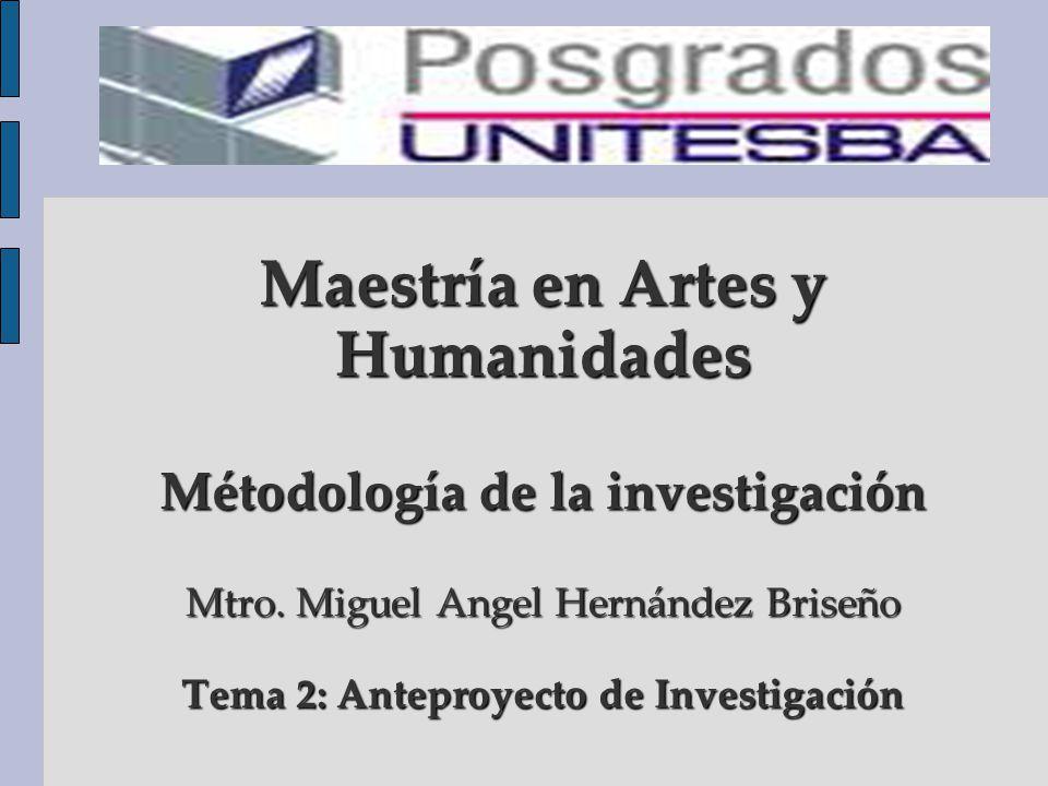 Maestría en Artes y Humanidades Métodología de la investigación Mtro